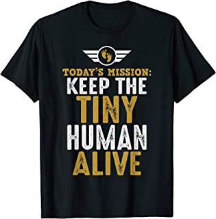 New Dad Shirts Funny Father Keep The Tiny Human Alive Tee T-Shirt