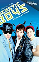 Beastie Boys: A Musical Biography (The Story of the Band)