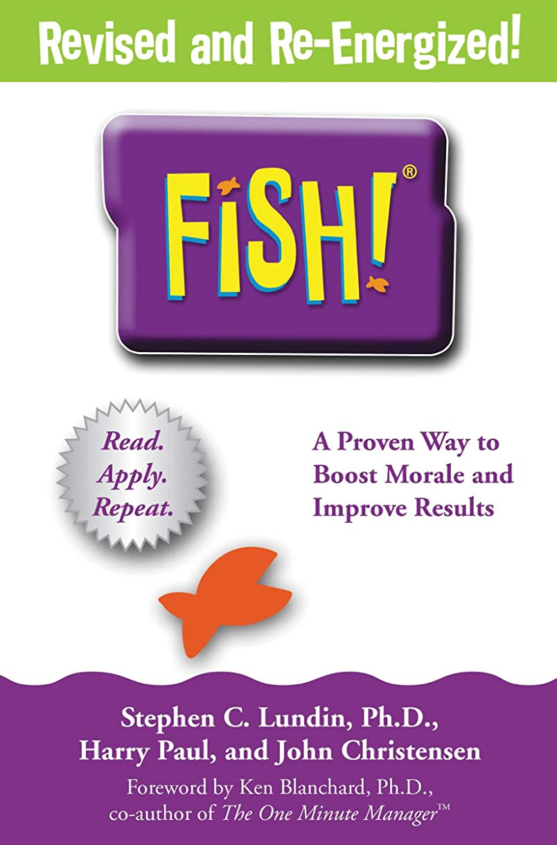 Fish!: A Remarkable Way to Boost Morale and Improve Results (English Edition)