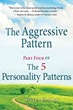 The Aggressive Pattern: Part Four of The 5 Personality Patterns