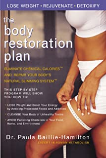 The Body Restoration Plan: Eliminate Chemical Calories and Restore Your Body's Natural Slimming System