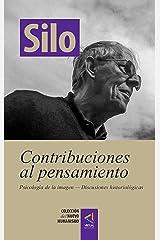 [Colección del Nuevo Humanismo] Contribuciones al pensamiento: Psicología de la imagen — Discusiones histiorológicas (Spanish Edition) Format Kindle