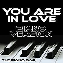You Are in Love (Piano Version)