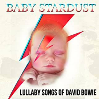 Baby Stardust Lullaby Songs of David Bowie