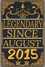 Legendary Since August 2015: Happy 6th birthday For Women And Men who are turning 6 Year in August, Birthday Notebook - Jo...