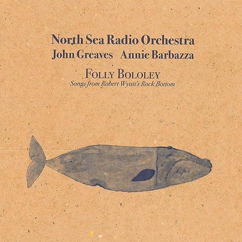 Folly Bololey (Songs from Robert Wyatts Rock Bottom)