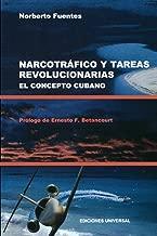 NARCOTRAFICO Y TAREAS REVOLUCIONARIAS EL CONCEPTO CUBANO (Coleccion Cuba y Sus Jueces) (Spanish Edition)