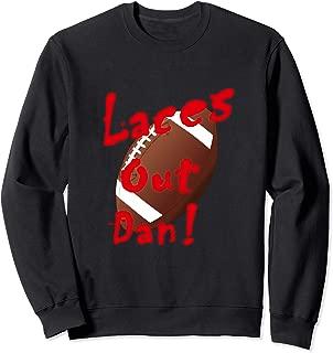 Laces Out Dan! funny football field goal kicker design Sweatshirt