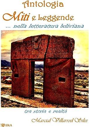 MITI E LEGGENDE. . . nella letteratura boliviana: ANTOLOGIA