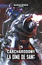 Carcharadons, la Dîme de Sang (French Edition)