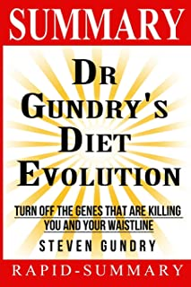 Summary Dr. Gundry's Diet Evolution: Steven R. Gundry - Turn Off the Genes That Are Killing You and Your Waistline