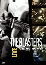 The Blasters Live - Going Home