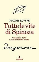 Scaricare Libri Tutte le vite di Spinoza PDF