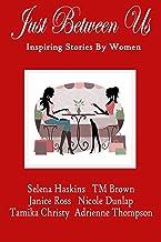 Just Between Us-Inspiring Stories by Women