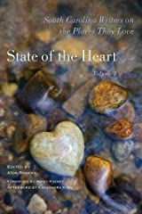 State of the Heart: South Carolina Writers on the Places They Love Kindle Edition