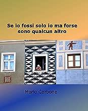 Se io fossi solo io ma forse sono qualcun altro (Italian Edition)