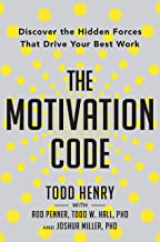 The Motivation Code: Discover the Hidden Forces That Drive Your Best Work PDF