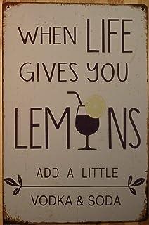 When Life Gives You Lemons Add Vodka Rustic Retro Fashion Chic Metal Tin Sign Garage Vintage Garden House Wall Decor 12X8 ...