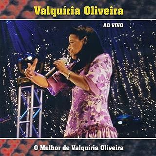 O Melhor de Valquíria Oliveira (Ao Vivo)