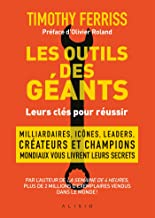 Les outils des géants : leurs clés pour réussir (French Edition)