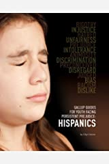 Gallup Guides for Youth Facing Persistent Prejudice: Hispanics Kindle Edition