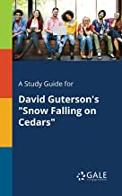 "A Study Guide for David Guterson's ""Snow Falling on Cedars"" (For Students)"