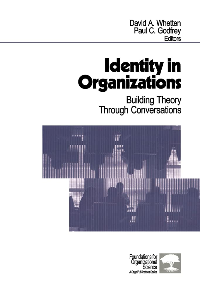 差動物隣接するIdentity in Organizations: Building Theory Through Conversations (Foundations for Organizational Science)
