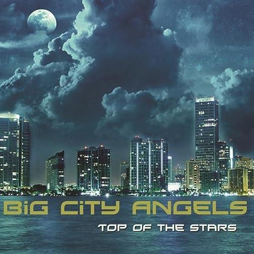 Big City Angels - Top Of The Stars