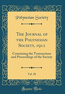 The Journal of the Polynesian Society, 1911, Vol. 20: Containing the Transactions and Proceedings of the Society (Classic Reprint)