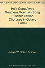 He's Gone Away Southern Mountain Song (Fischer Edition Choruses in Octavo Form)
