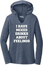 Comical Shirt Ladies I Have Mixed Drinks About Feelings Funny Party Hoodie Shirt