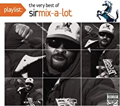 Playlist: The Very Best of Sir Mix-A-Lot