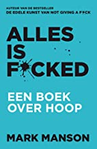 Alles is f*cked (Dutch Edition)