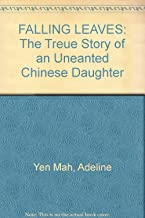 FALLING LEAVES: The  Treue Story of an Uneanted Chinese Daughter
