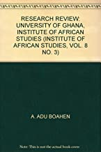 RESEARCH REVIEW: UNIVERSITY OF GHANA, INSTITUTE OF AFRICAN STUDIES (INSTITUTE OF AFRICAN STUDIES, VOL. 8 NO. 3)