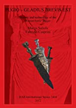 Pugio - Gladius Brevis Est: History and technology of the Roman battle dagger (BAR International Series)