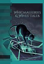 Whigmaleeries & Wives' Tales