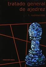 Tratado general de ajedrez Tomo I: rudimentos