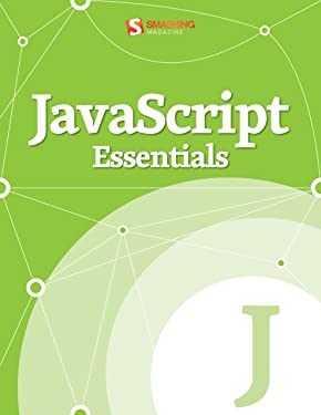 JavaScript Essentials (Smashing eBook Series 13)