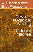 Revolt - A Radical Weekly in Colonial Madras