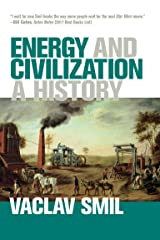 Energy and Civilization: A History Kindle Edition