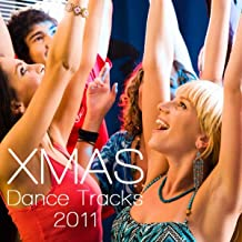 Xmas Dance Tracks 2011: Christmas Dance New House Songs Electro House, Dubstep and Techno Trance Dance Trax Remixes