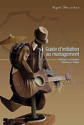 Guide d'initiation au management artistique en musique urbaine en Afrique: Manuel didactique (French Edition)
