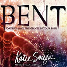 Bent: Soaking Away the Giants in Your Soul