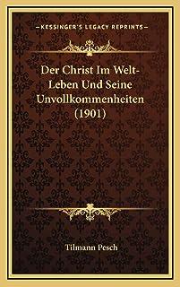 Der Christ Im Welt-Leben Und Seine Unvollkommenheiten (1901)