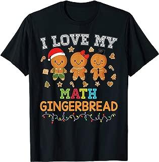 I Love My Math Gingerbread Teacher Santa Elf Christmas Merry T-Shirt