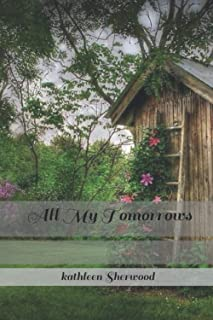 All My Tomorrows: Book One of Sequel