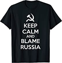 Keep Calm and Blame Russia or Russian Hackers T Shirt