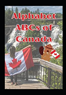 Alphabet ABCs of Canada: Book to help you learn about ABCs and Canada
