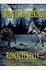 Twilight Hankerings Kindle Edition